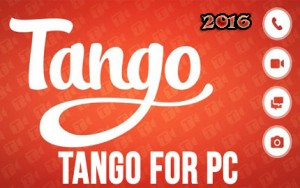 Tango For PC 2016 latest download